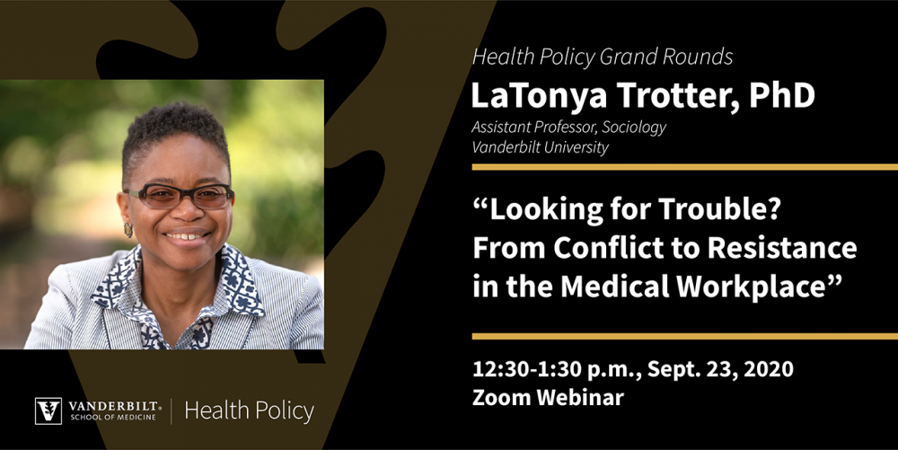 LaTonya Trotter, PHD, will deliver the first Grand Rounds of the Fall 2020 semester on Sept. 23, 2020 at 12:30 pm on Zoom. Click to register.