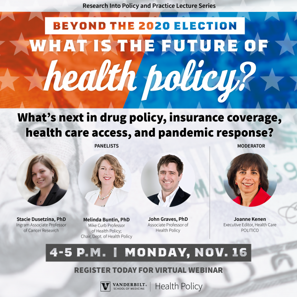 Fall 2020 Research Into Policy and Practice Lecture Series will cover the future of health policy after the 2020 election. Click or tap to register.