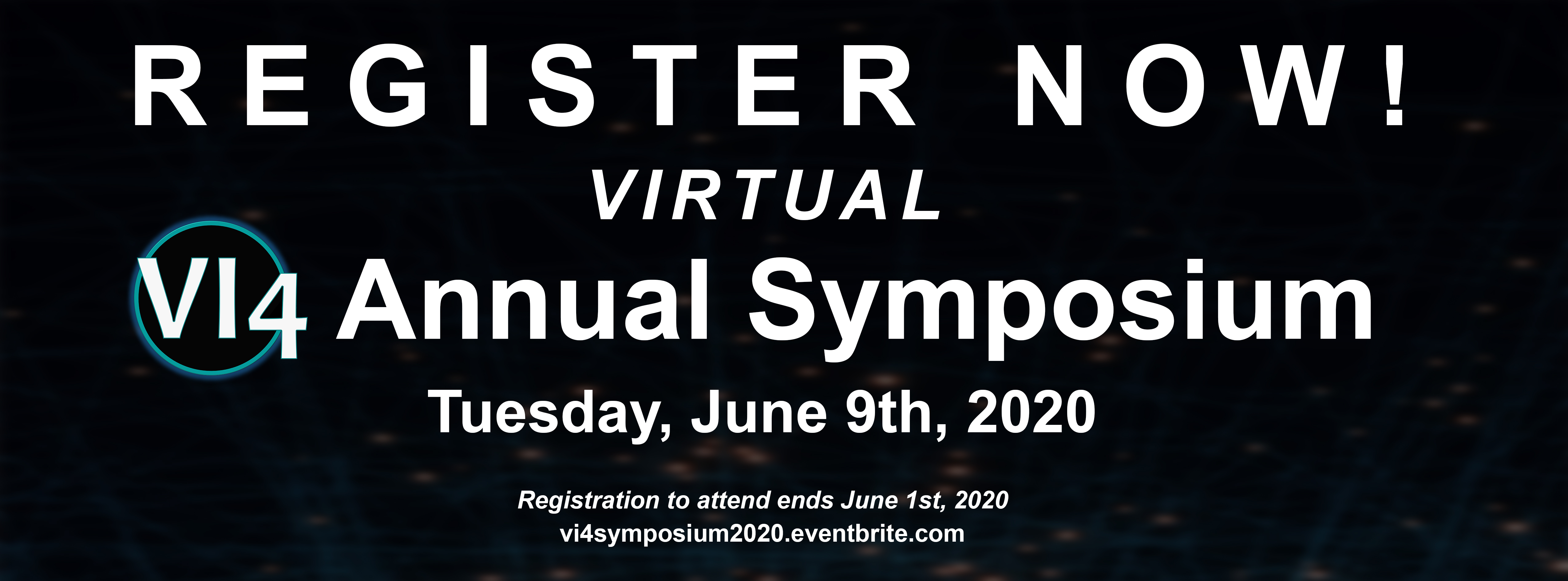 The VIRTUAL VI4 Annual Symposium is June 9th, 2020. Register now!